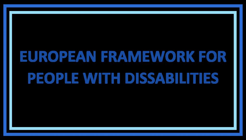 EUROPEAN FRAMEWORK FOR PEOPLE WHIT DISSABILITIES