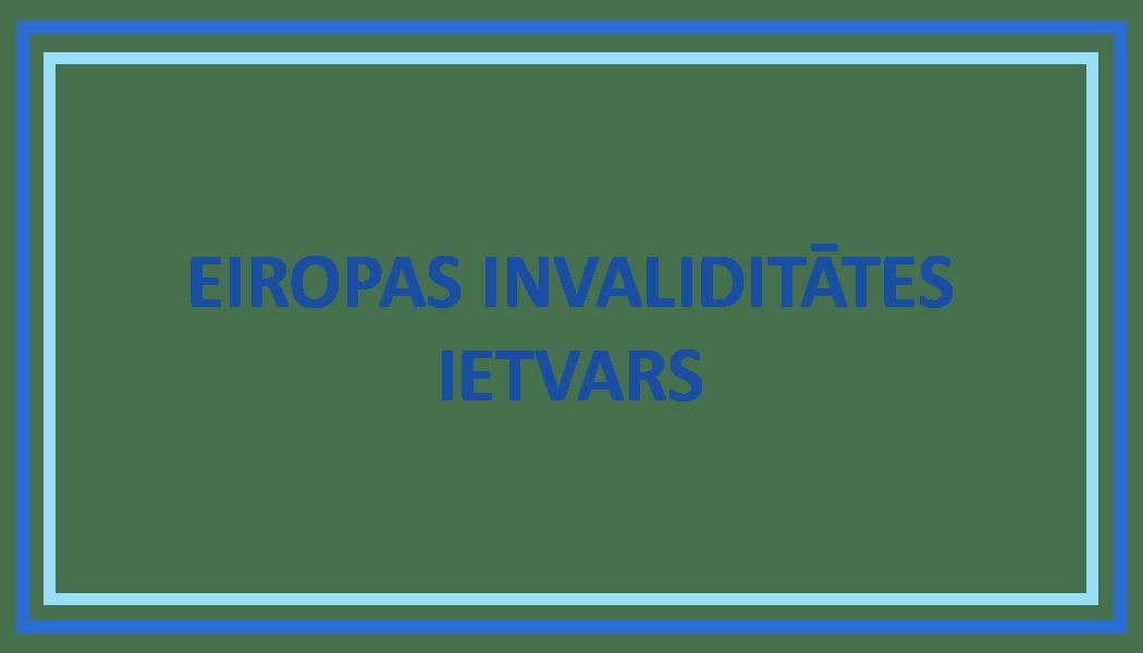 EIROPAS INVALIDITĀTES IETVARS